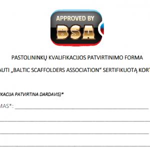 """Pastolininkų kvalifikacijos patvirtinimo forma siekiant gauti """"BSA"""" sertifikuotą kortelę"""